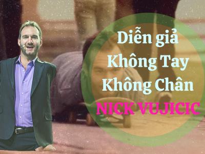 Diễn giả không tay không chân – Nick Vujicic